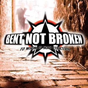 Bent Not Broken - To Whom It May Concern, 2008